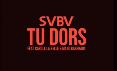SVBV - Tu dors Ft. Carole la belle et  Mano Kas...