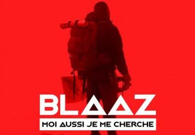 Blaaz  - Moi Aussi Je Me Cherche
