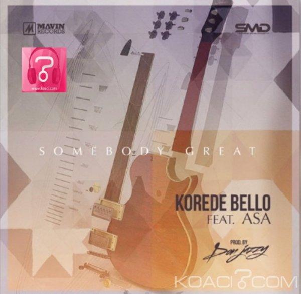Korede Bello - Somebody Great  Ft. Asa - Naïja