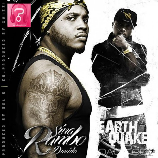 Earthquake - Sina Rambo Ft. Davido - Naïja