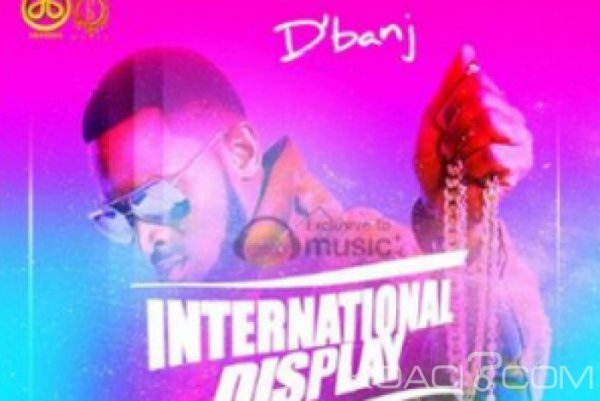 D'Banj – International display - Naïja