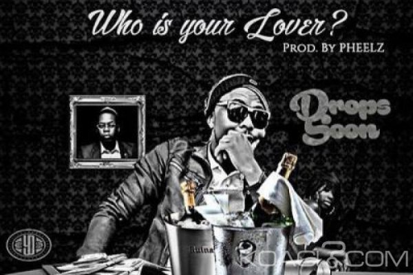 Opa6ix – Who Is Your Lover ft. Olamide - Naïja