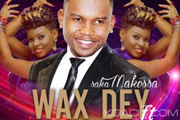 Wax Dey ft Yemi Alade - Saka Makossa - Camer