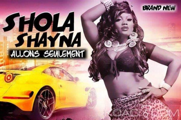 Shola Shayna - Allons seulement - Coupé Décalé