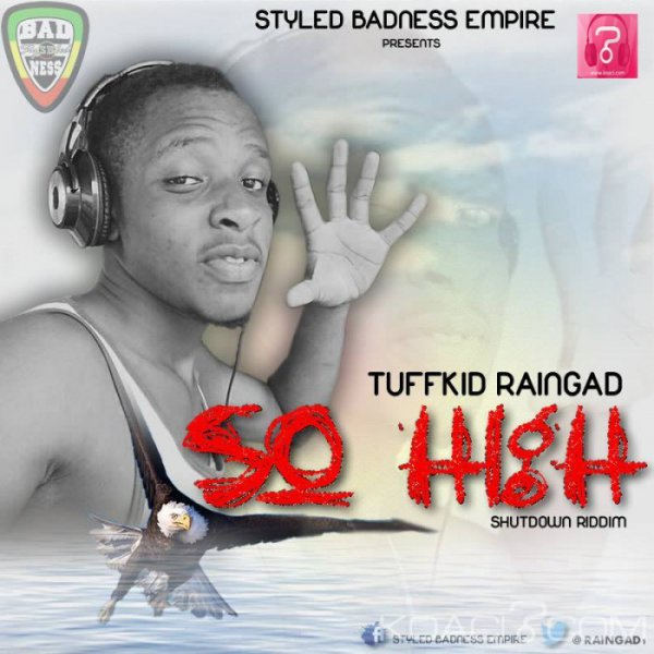 Tuffkid RainGad - So High - Dancehall