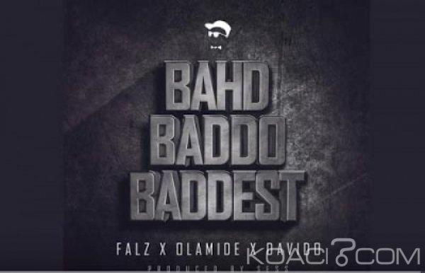 Falz ft. Olamide & Davido - Bahd Baddo Baddest - Naïja
