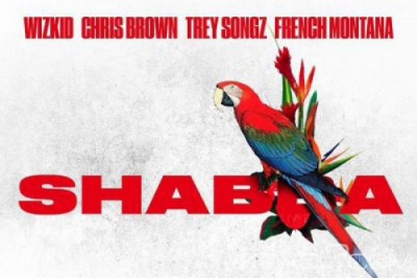 Wizkid - Shabba ft. Chris Brown, Trey Songz, French Montana - Naïja