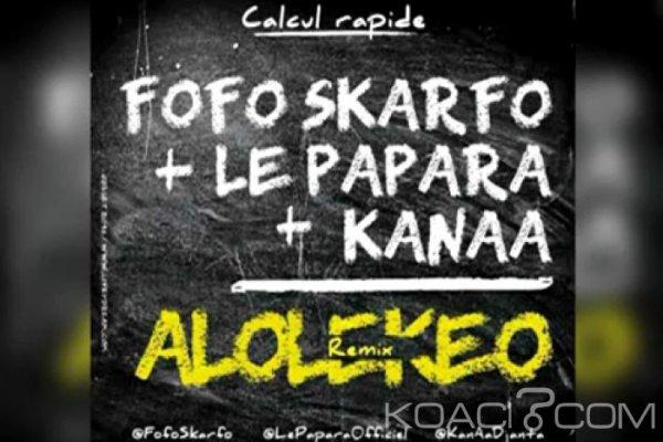 Fofo Skarfo, Le Papara  et Kanaa - Alolekeo Remix - Togo