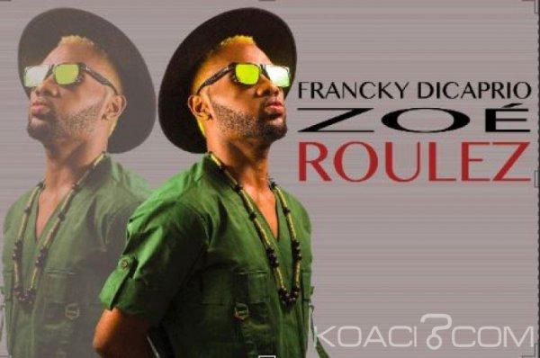 Francky Dicaprio ZOE - Roulez - Coupé Décalé