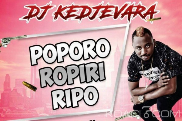 Dj Kedjevara - Poporo Ropiri Ripo - Coupé Décalé