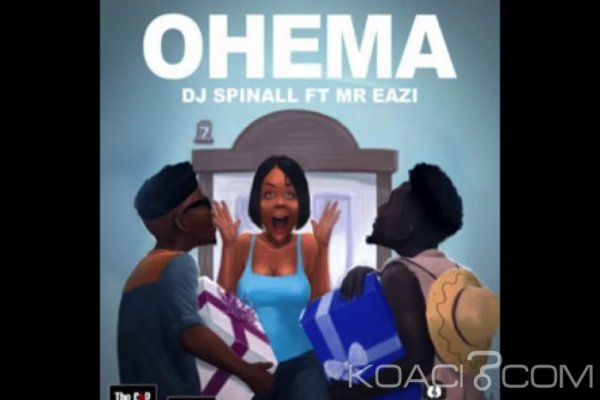 DJ Spinall – Ohema ft. Mr. Eazi - Naïja