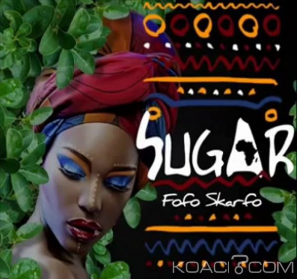 Fofo Skarfo - Sugar - Togo