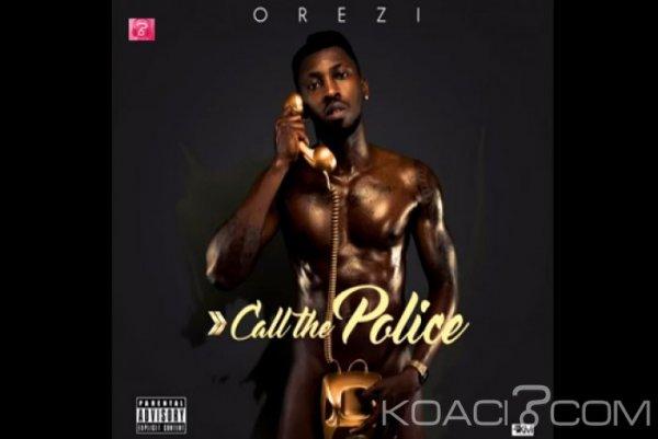 Orezi – Call The Police - Naïja