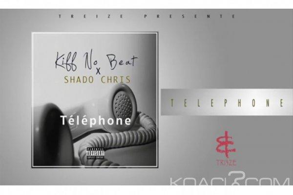 Kiff no beat - Téléphone ft. Shado Chris - Rap