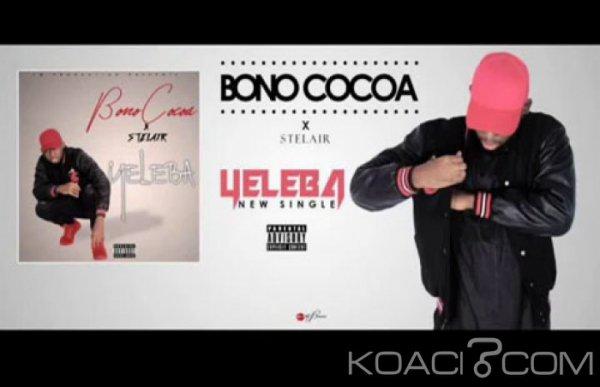 Bono Cocoa - Yeleba F.t Stelair - Rap