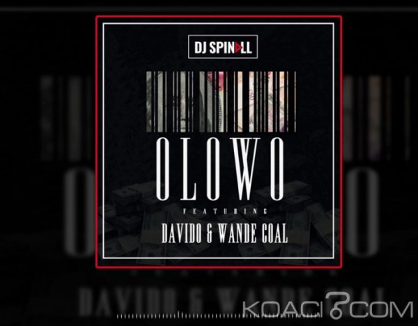DJ Spinall - Olowo Ft. Davido et Wande Coal - Naïja