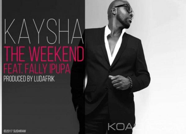 Kaysha - The Weekend  Ft. Fally Ipupa - Congo