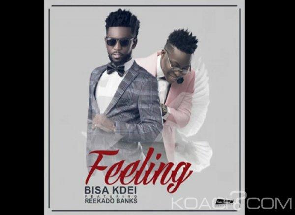 Bisa K'dei - Feeling Ft Reekado Banks - Ghana New style