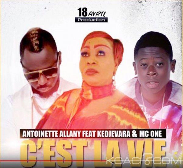 ANTOINETTE ALLANY- C'EST LA VIE  - Feat KEDJEVARA , MC ONE - Coupé Décalé