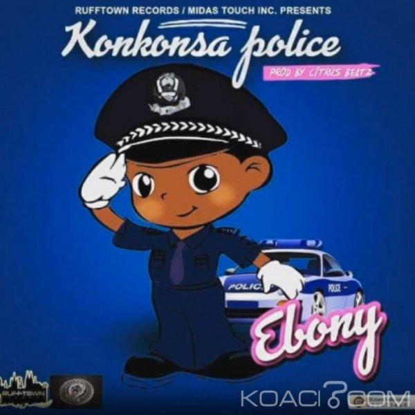 Ebony - Konkonsa Police - Ghana New style