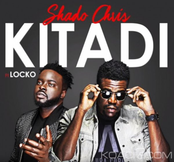 Shado Chris feat. Locko - Kitadi - Coupé Décalé