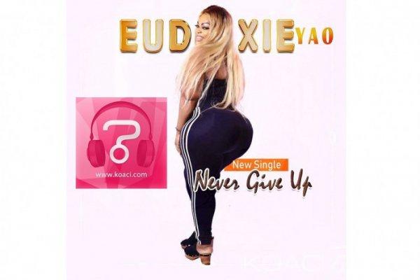 Eudoxie Yao - Never give up - Coupé Décalé