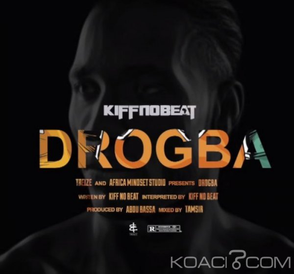 Kiff no beat - Drogba - Rap