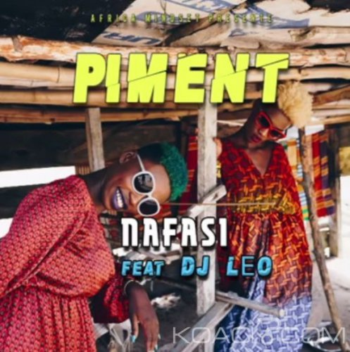 Nafasi - Piment ft. Dj Léo - Coupé Décalé