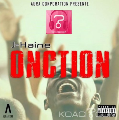 J-HAINE - ONCTION - Rap