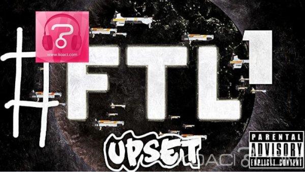 UpSet - FTL 1 - Rap