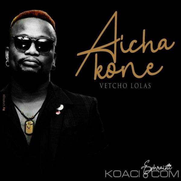 Vetcho Lolas - Aicha Koné - Coupé Décalé