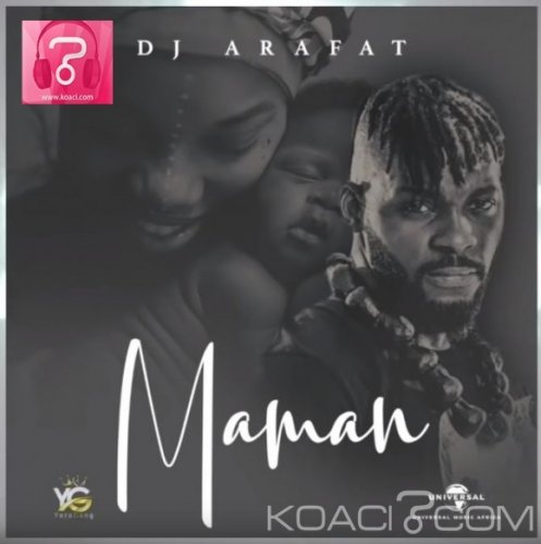 DJ ARAFAT - HOMMAGE AUX MAMANS