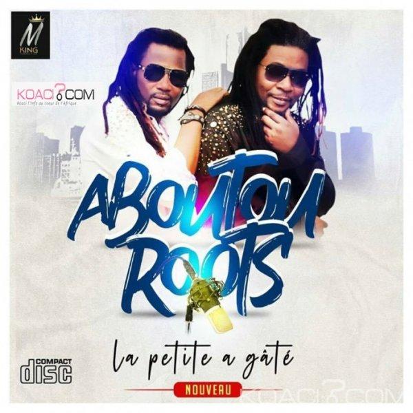 Aboutou Roots - La petite a gâté - Zouglou