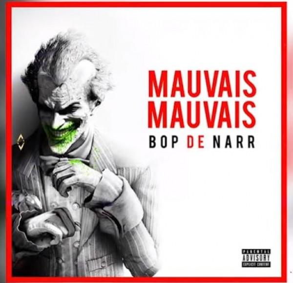Bop de Narr - Mauvais Mauvais - Rap
