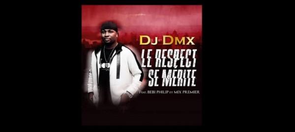 DJ DMX - Le respect se mérite Feat. Bebi Philip x Mix premier