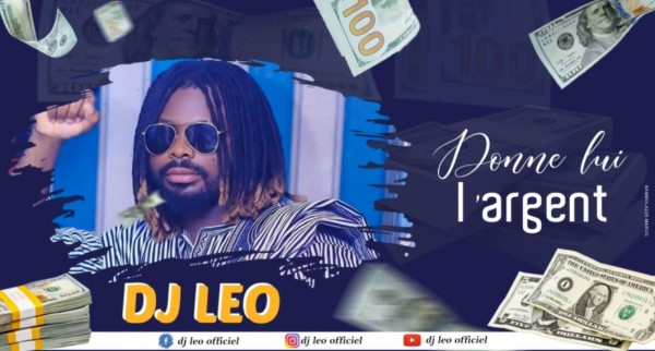 Dj Léo - Donne - lui L'argent - Coupé Décalé