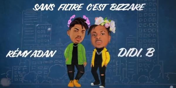 Rémy Adan  Ft. Didi+B - Sans Filtre C'est Bizarre