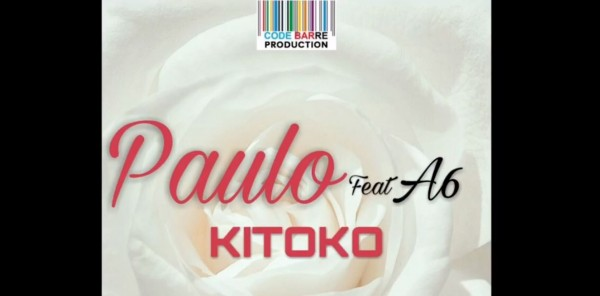 Paulo feat A6 - Kitoko - Rap