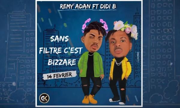 Rémy Adan  Ft. Didi B - Sans Filtre C'est Bizarre - Rap
