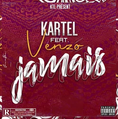 Kartel - Jamais Feat Venzo - Rap