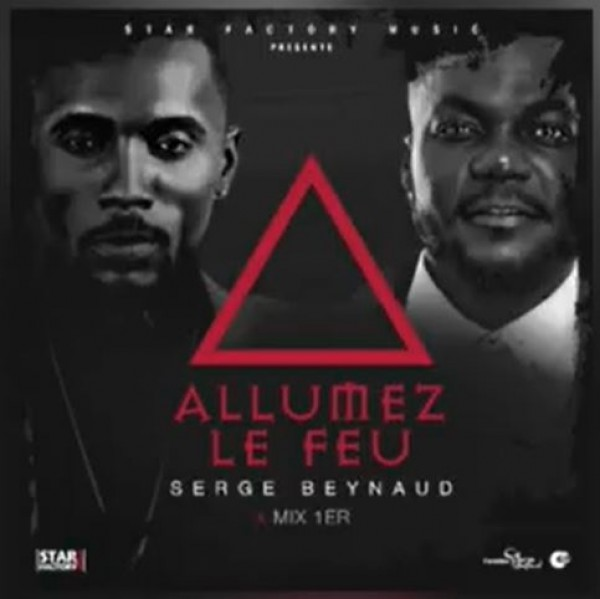 Serge Beynaud Ft. DJ Mix - Allumez le feu - Coupé Décalé