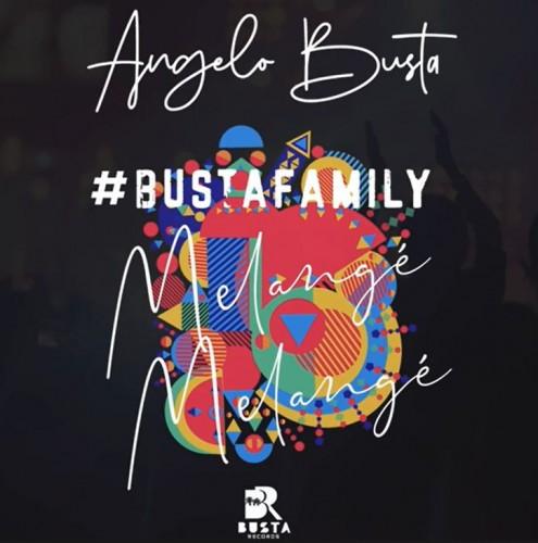 ANGELO BUSTA - BUSTAFAMILY (mélangé-mélangé) - Coupé Décalé