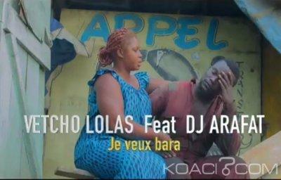 Vetcho Lolas - Je veux Bara Ft. Dj Arafat - Angola