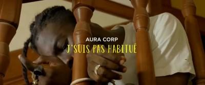 Aura Corp - J'suis pas habitué (Kadja, J Haine & Monsieur Key) - Naïja